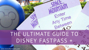 The Ultimate Guide to Disney FastPas+