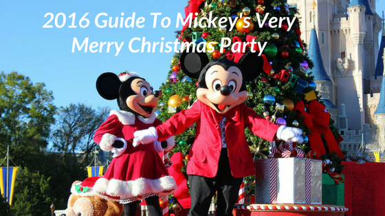 2016 guide to mickeys very merry christmas party - Mickeys Very Merry Christmas